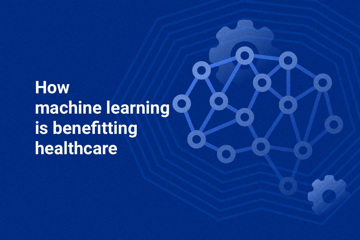 How machine learning is benefitting healthcare [brain connections image]
